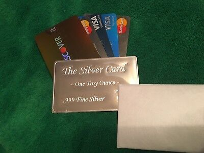 """The Silver Card"" 1 oz .999 Fine Better than Credit or Charge"