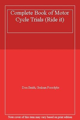 Complete Book of Motor Cycle Trials (Ride it) By Don Smith, Graham Forsdyke