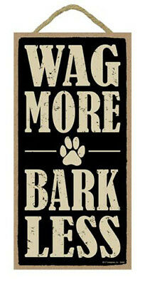 "Wag More Bark Less Sign Plaque Dog 10"" x 5"""