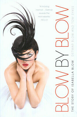 Blow by Blow: the story of Isabella Blow by Detmar Blow (Paperback)
