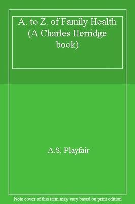 A. to Z. of Family Health (A Charles Herridge book) By A.S. Playfair