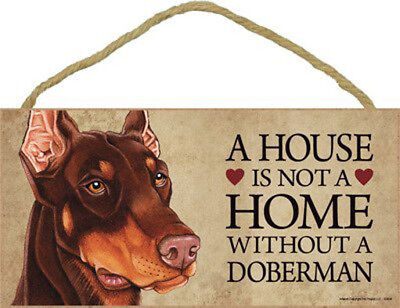 """House is Not a Home without a Doberman Sign Plaque Dog 10"""" x 5""""  brown"""