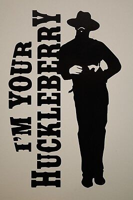 I/'m Your Huckleberry Doc Holiday Vinyl Car Window Decal Bumper Sticker US Seller