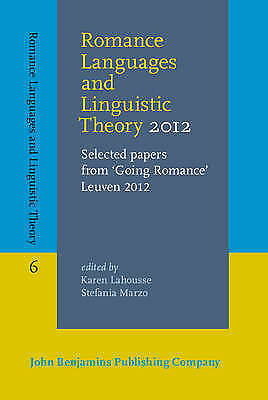 Romance Languages and Linguistic Theory 2012: Selected papers from 'Going Romanc
