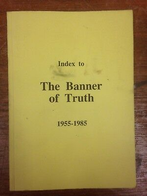 The Banner of Truth magazine, Index for 1955 to 1985