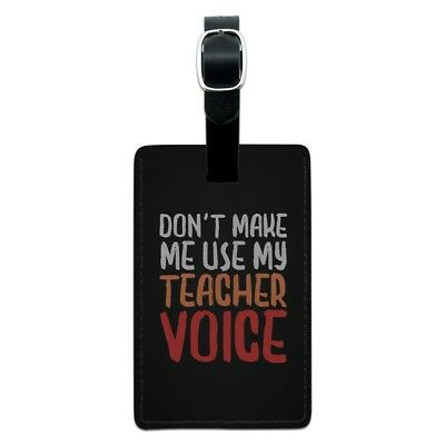 Don't Make Me Use My Teacher Voice Funny Rectangle Leather Luggage Card ID Tag
