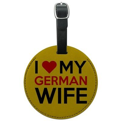 I Love My German Wife Round Leather Luggage Card Suitcase Carry-On ID Tag