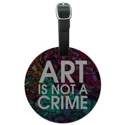 Art Is Not A Crime Graffiti Round Leather Luggage Card Suitcase Carry-On ID Tag