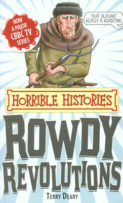 Horrible histories: Rowdy revolutions by Terry Deary (Paperback)
