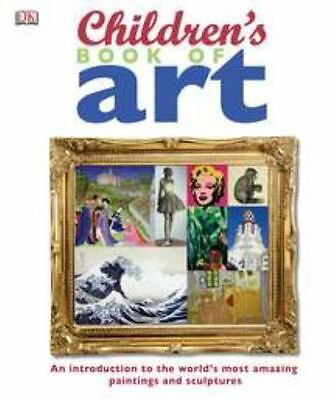 Children's Book of Art : An Introduction to the World's Most Amazing by Dorling