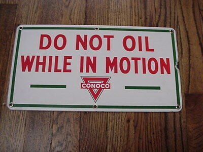 VINTAGE Porcelain Sign DO NOT OIL WHILE IN MOTION Conoco Oil Co.
