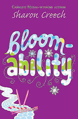 Bloomability by Sharon Creech (Paperback)
