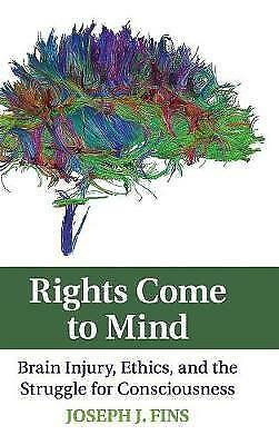 Rights Come to Mind: Brain Injury, Ethics, and the Struggle for Consciousness by