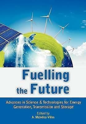 Fuelling the Future: Advances in Science and Technologies for Energy Generation,