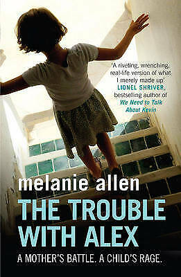 The Trouble with Alex by Melanie Allen (Paperback)