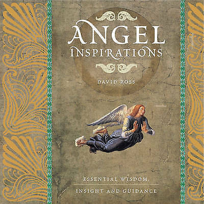 Angel Inspirations: Essential Wisdom, Insight and Guidance by Ross David