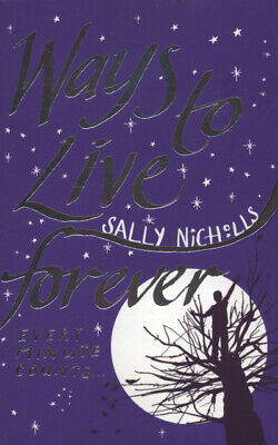 Ways to live forever by Sally Nicholls (Paperback)