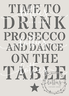 A5 STENCIL - TIME TO DRINK PROSECCO Furniture Fabric Vintage Shabby Chic ❤