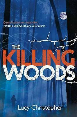 The Killing Woods by Lucy Christopher (Paperback)