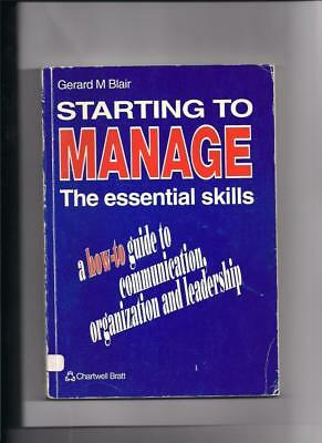 Starting To Manage The Essential Skills By Gerard M Blair