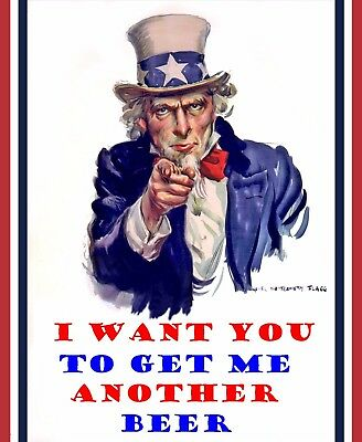 "Uncle Sam Man Cave DECOR SIGN 8X10 Photo Picture Bar ""I Want You"" Beer Funny"