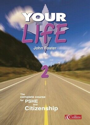 Your Life: Your life 2: the complete course for PSHE and citizenship by John