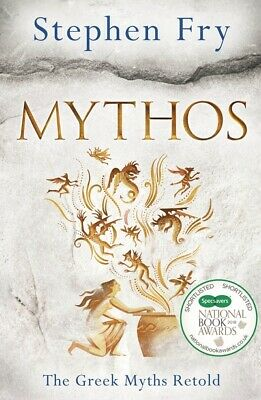 Mythos: A Retelling of the Myths of Ancient Greece by Stephen Fry (Hardback)