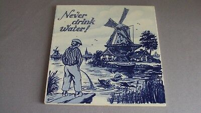DELFT HOLLAND HAND PAINTED BLUE AND WHITE WINDMILL TILE 6X6 Never Drink Water