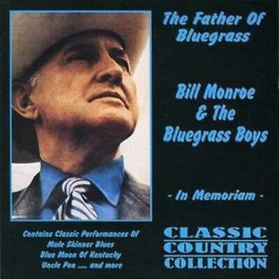 Bill Monroe and His Bluegrass Boys : Father of Bluegrass CD (2006)