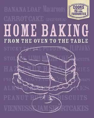 Cook's favourites: Home baking: from the oven to the table (Hardback)