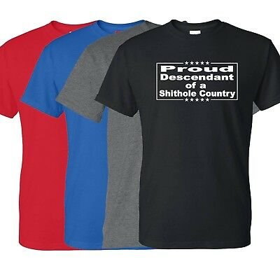 Proud Descendant Of A Shithole Country T-Shirt Size S-3XL