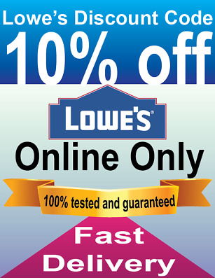 10% off Total LOWE'S Discount Code Online Only Fastest Delivery Exp 1/31
