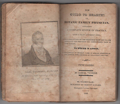 Guide To Health Or Botanic Family Physician~Samuel Thomson~1829