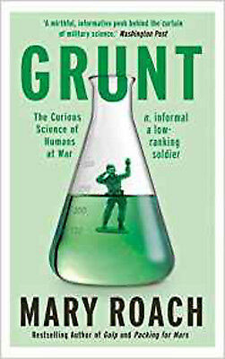 Grunt: The Curious Science of Humans at War, New, Roach, Mary Book