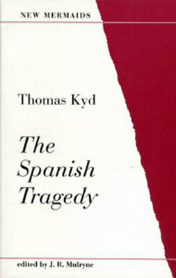 The New mermaids: The Spanish tragedy by Thomas Kyd|J. R Mulryne (Paperback)
