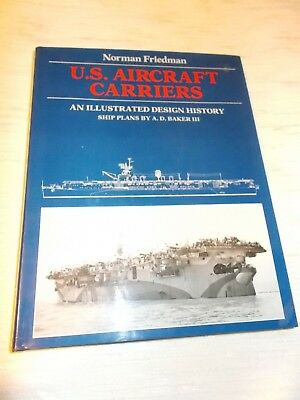 U.S. Aircraft Carriers: An Illustrated Design History , Norman Friedman