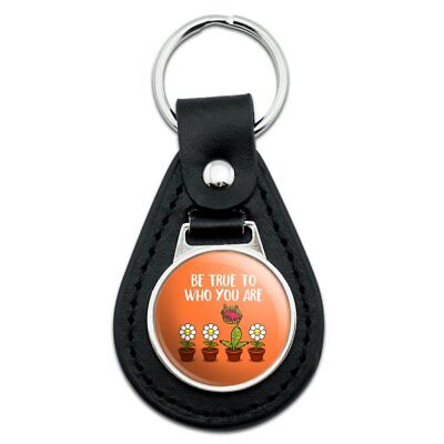 Be True To Who You Are Flowers Plants Black Leather Keychain