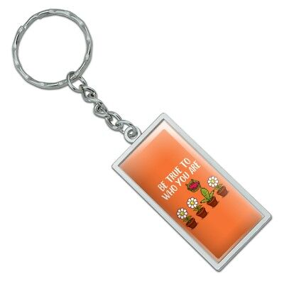 Be True To Who You Are Flowers Plants Rectangle Plated Metal Keychain Key Chain