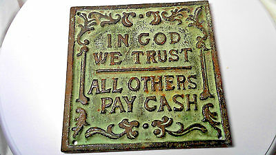 In God We Trust All Others Pay Cash Cast Iron Wall Plaque