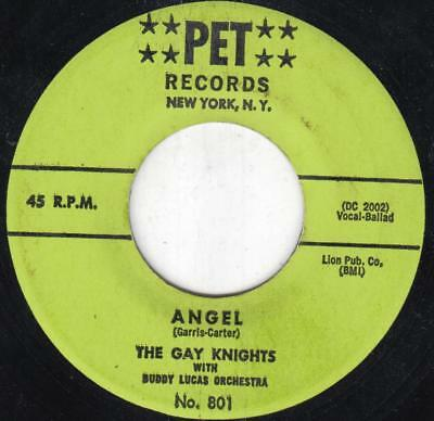 """45-DOO-WOP-GAY KNIGHTS-ANGEL/THE LOUDNESS OF MY HEART on PET-2ND PRESS-""""M-"""""""