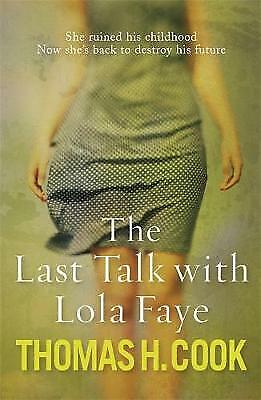 The Last Talk With Lola Faye by Thomas H. Cook (Paperback)