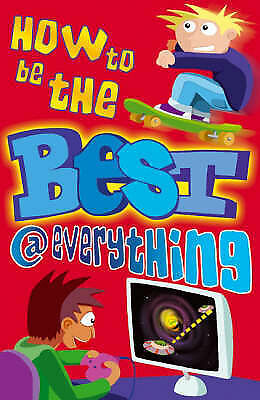 How to be the Best at Everything (Paperback)
