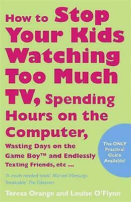 How to Stop Your Kids Watching Too Much TV by Teresa Orange (Paperback)