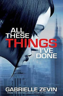 All These Things I've Done by Gabrielle Zevin (Paperback) New Book