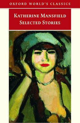 Oxford world's classics: Selected stories by Katherine Mansfield (Paperback)