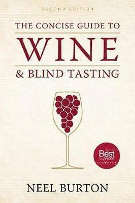 NEW The Concise Guide to Wine and Blind Tasting, second edition By Neel Burton