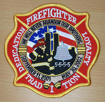 Memorial Patch FIREFIGHTER TRADITION DEDICATION LOYALTY - Septmeber 11, 2001 WTC