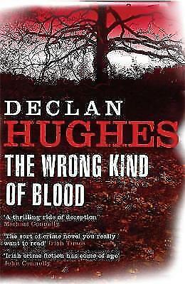 The Wrong Kind of Blood by Declan Hughes (Paperback) New Book