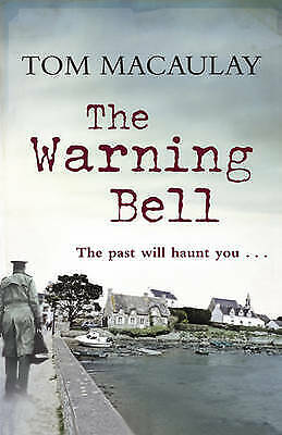 The Warning Bell by Tom Macaulay (Paperback) New Book
