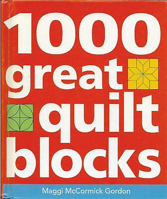 HB Patchwork Book 1000 GREAT QUILT BLOCKS By Maggi McCormick Gordon (2003) VGC